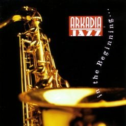 ARKADIA JAZZ ALL-STARS: In the Beginning