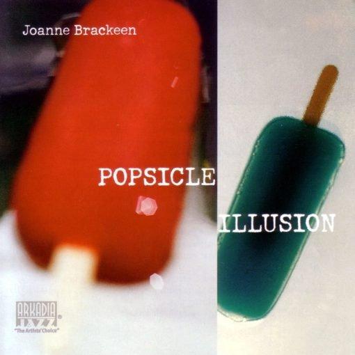 JOANNE BRACKEEN: Popsicle Illusion