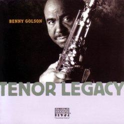 BENNY GOLSON: Tenor Legacy