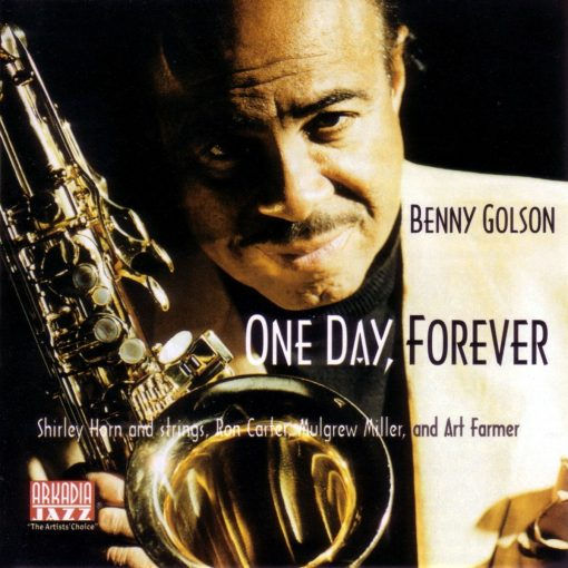 BENNY GOLSON: One Day, Forevere