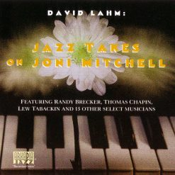DAVID LAHM: Jazz Takes on Joni Mitchell