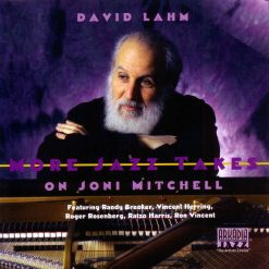 DAVID LAHM: More Jazz Takes on Joni Mitchell