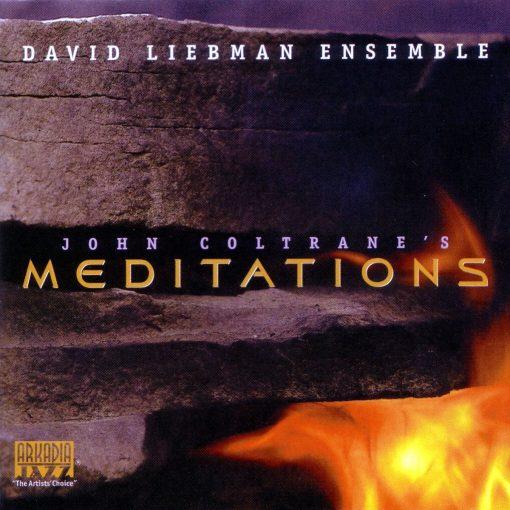 DAVID LIEBMAN: John Coltrane's Meditations