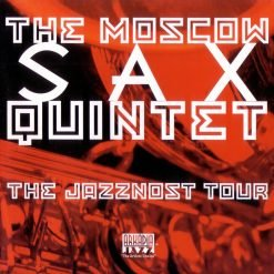 MOSCOW SAX QUINTET: The Jazznost Tour