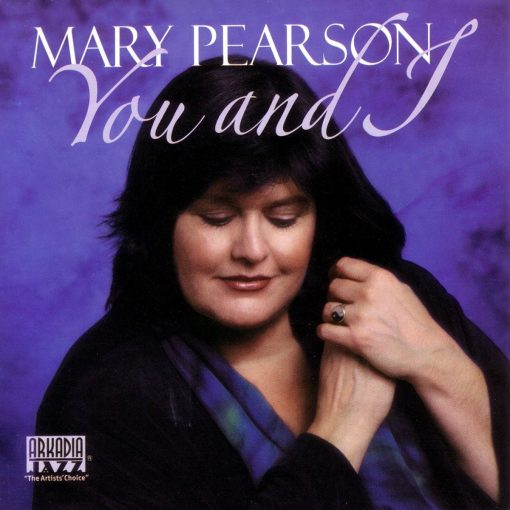 MARY PEARSON: You and I