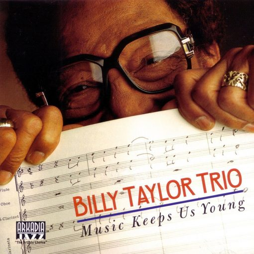 BILLY TAYLOR: Music Keeps Us Young