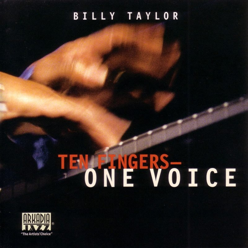 BILLY TAYLOR: Ten Fingers, One Voice
