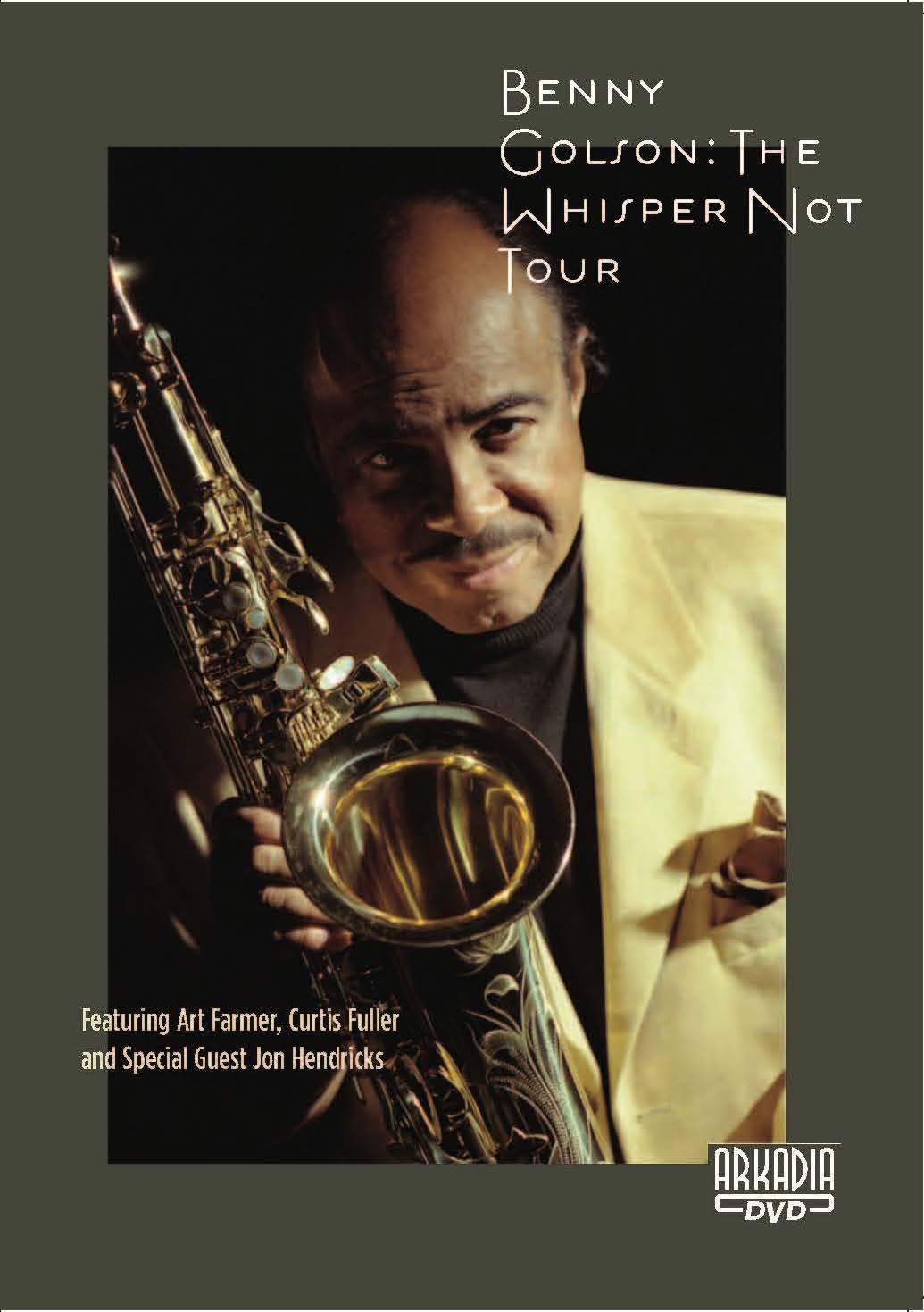 Benny Golson: The Whisper Not Tour
