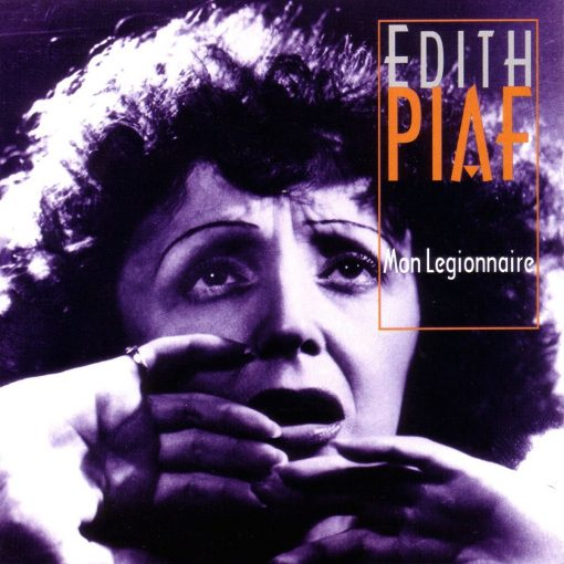 Edit Piaf: Mon Legionnaire