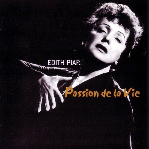 Edith Piaf: Passion de la vie