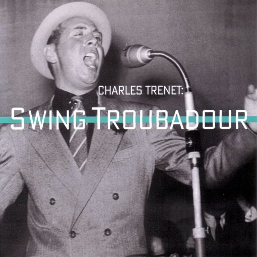 Charles Trenet: Swing Troubadour