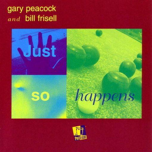 Gary Peacock & Bill Frisell: Just So Happens