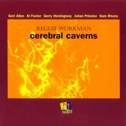 Reggie Workman: Cerebral Caverns
