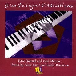 ALAN PASQUA: Dedications