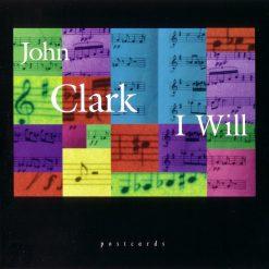 John Clark: I Will