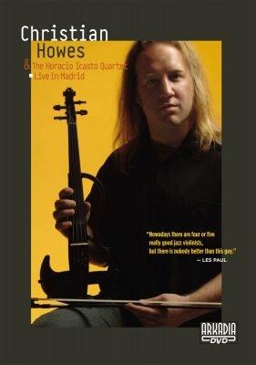 Christian Howes & The Horacio Icasto Quartet: Live In Madrid